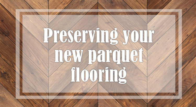 Maintain Your Parquet Wood Flooring